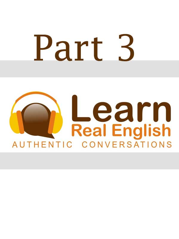 Learn Real English - بخش سوم