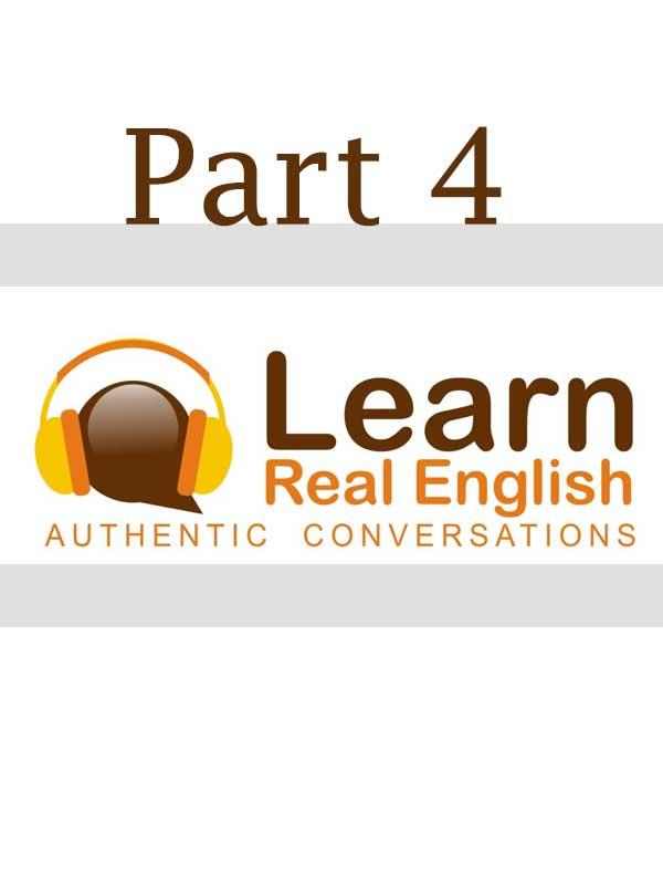Learn Real English - بخش چهارم