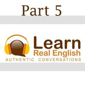 Learn Real English - بخش پنجم